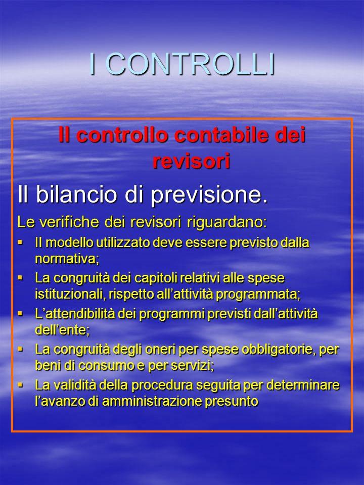 I CONTROLLI Il controllo contabile dei revisori Il bilancio di previsione.