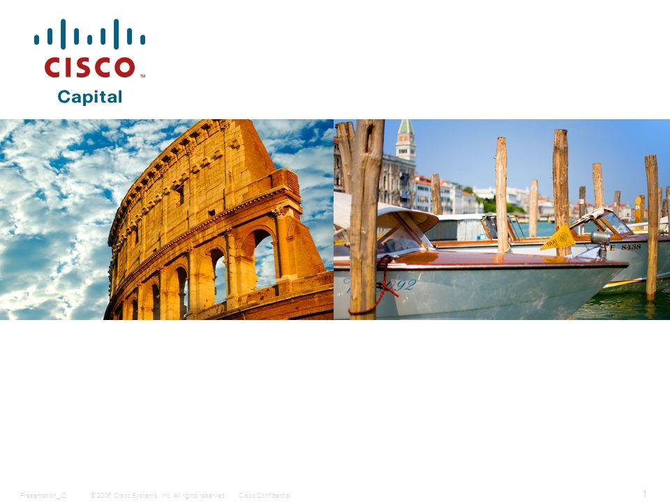 © 2006 Cisco Systems, Inc. All rights reserved.Cisco ConfidentialPresentation_ID 1