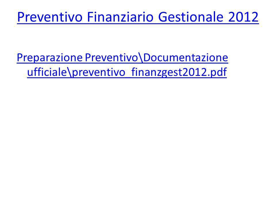 Preventivo Finanziario Gestionale 2012 Preparazione Preventivo\Documentazione ufficiale\preventivo_finanzgest2012.pdf