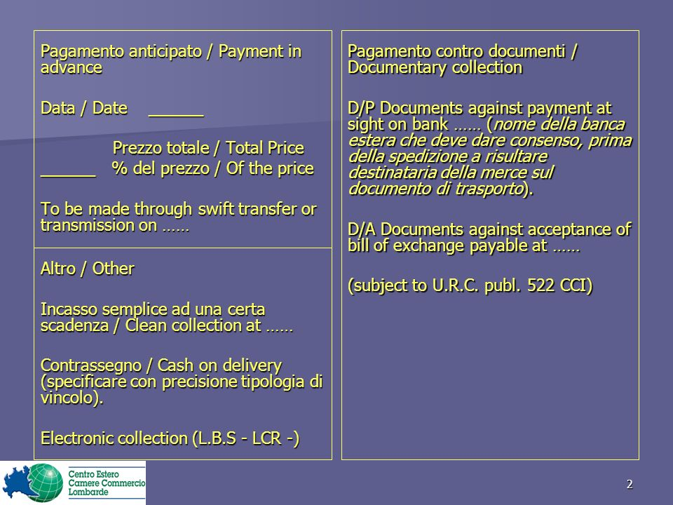 2 Pagamento anticipato / Payment in advance Data / Date ______ Prezzo totale / Total Price Prezzo totale / Total Price ______ % del prezzo / Of the pr