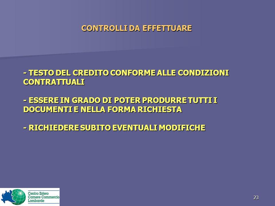 23 CONTROLLI DA EFFETTUARE - TESTO DEL CREDITO CONFORME ALLE CONDIZIONI CONTRATTUALI - ESSERE IN GRADO DI POTER PRODURRE TUTTI I DOCUMENTI E NELLA FORMA RICHIESTA - RICHIEDERE SUBITO EVENTUALI MODIFICHE