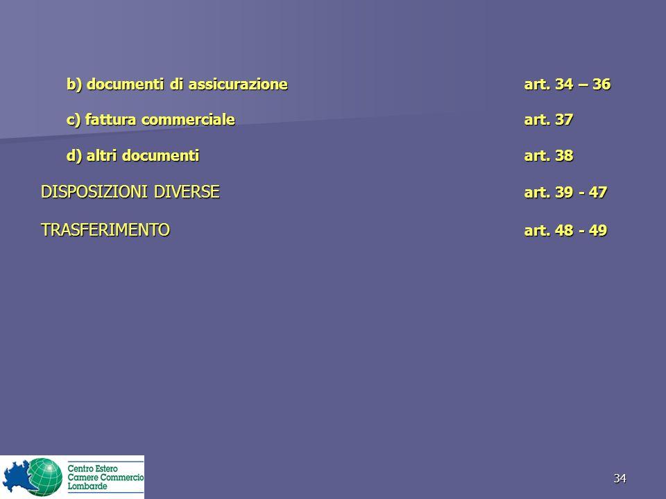 34 b) documenti di assicurazioneart.34 – 36 c) fattura commerciale art.