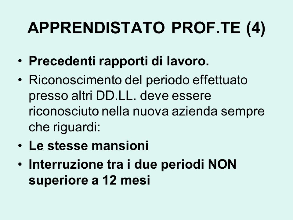 APPRENDISTATO PROF.TE (4) Precedenti rapporti di lavoro.
