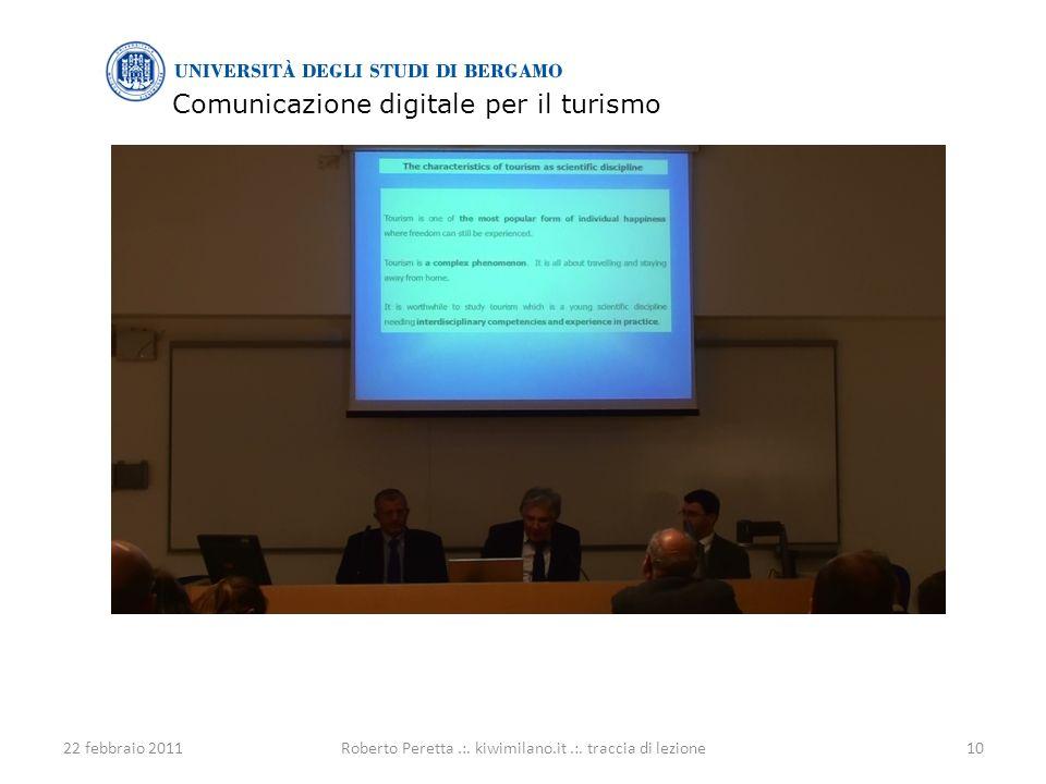 Comunicazione digitale per il turismo 22 febbraio 201110Roberto Peretta.:.