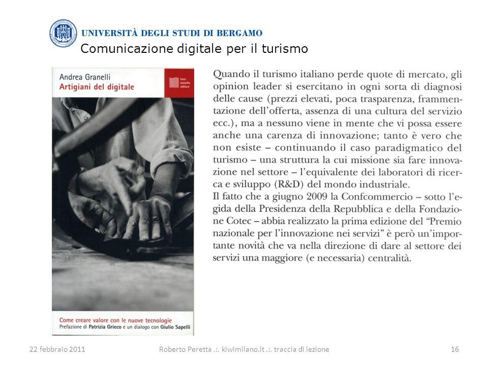 Comunicazione digitale per il turismo 22 febbraio 201116Roberto Peretta.:.