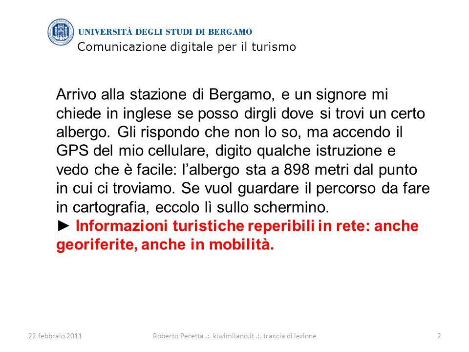 Comunicazione digitale per il turismo 22 febbraio 20112Roberto Peretta.:.