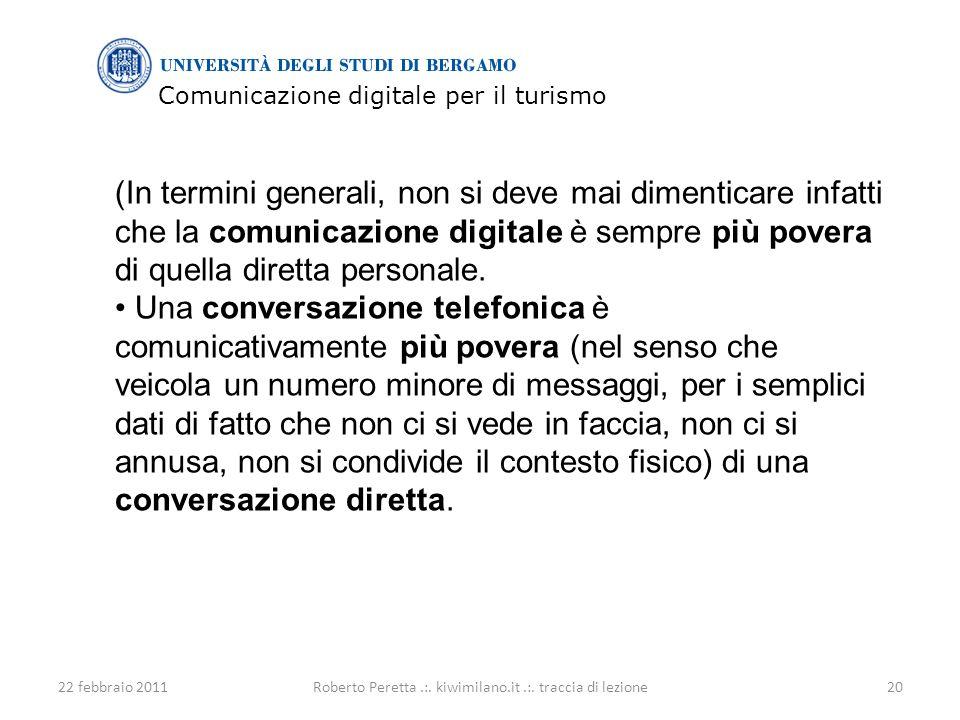 Comunicazione digitale per il turismo 22 febbraio 201120Roberto Peretta.:.