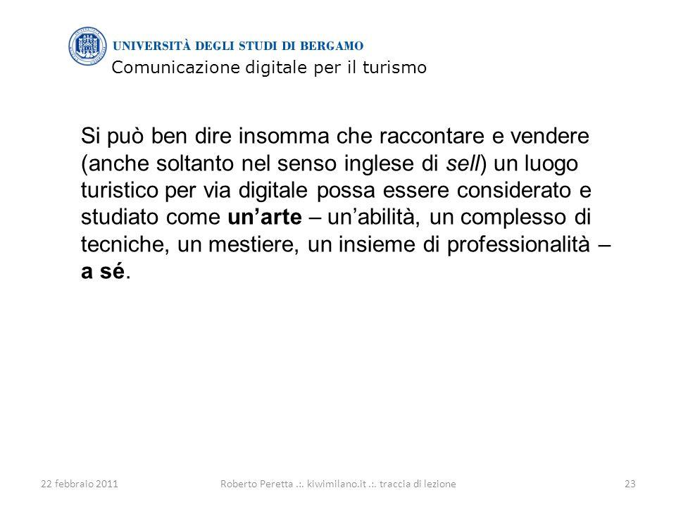 Comunicazione digitale per il turismo 22 febbraio 201123Roberto Peretta.:.