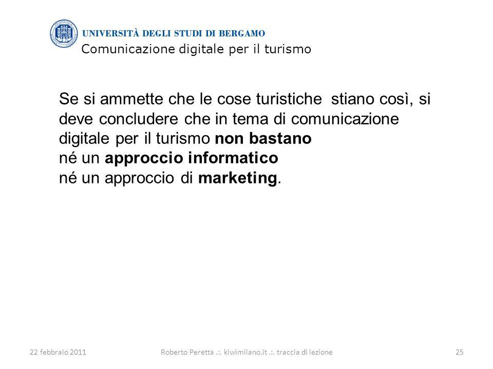 Comunicazione digitale per il turismo 22 febbraio 201125Roberto Peretta.:.