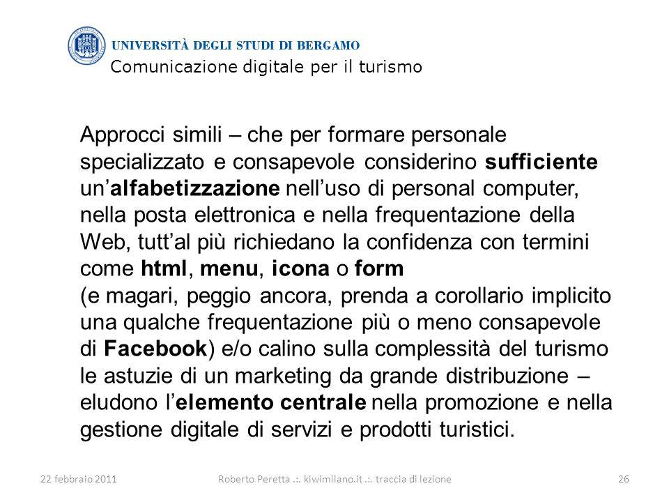 Comunicazione digitale per il turismo 22 febbraio 201126Roberto Peretta.:.