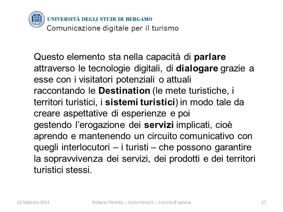 Comunicazione digitale per il turismo 22 febbraio 201127Roberto Peretta.:.