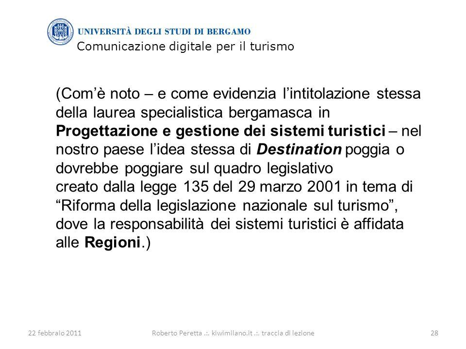 Comunicazione digitale per il turismo 22 febbraio 201128Roberto Peretta.:.