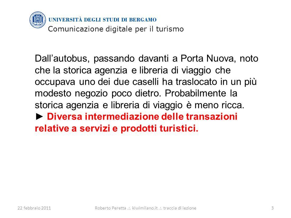 Comunicazione digitale per il turismo 22 febbraio 20113Roberto Peretta.:.