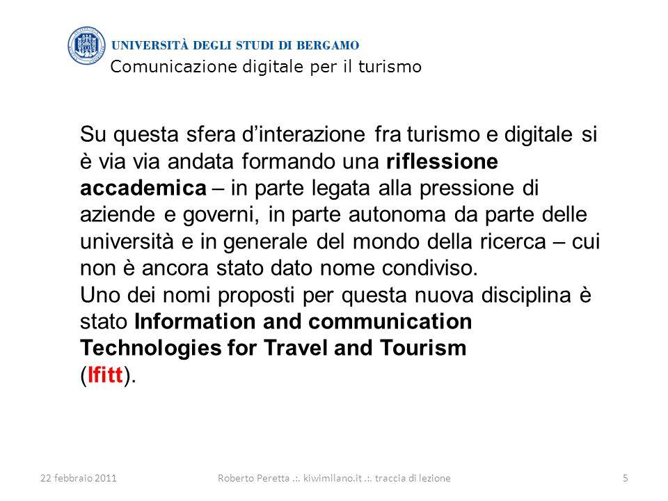 Comunicazione digitale per il turismo 22 febbraio 20115Roberto Peretta.:.