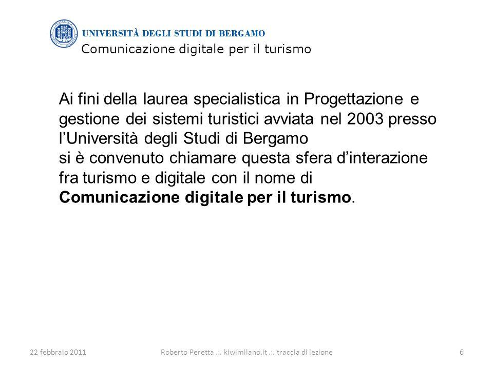 Comunicazione digitale per il turismo 22 febbraio 20116Roberto Peretta.:.