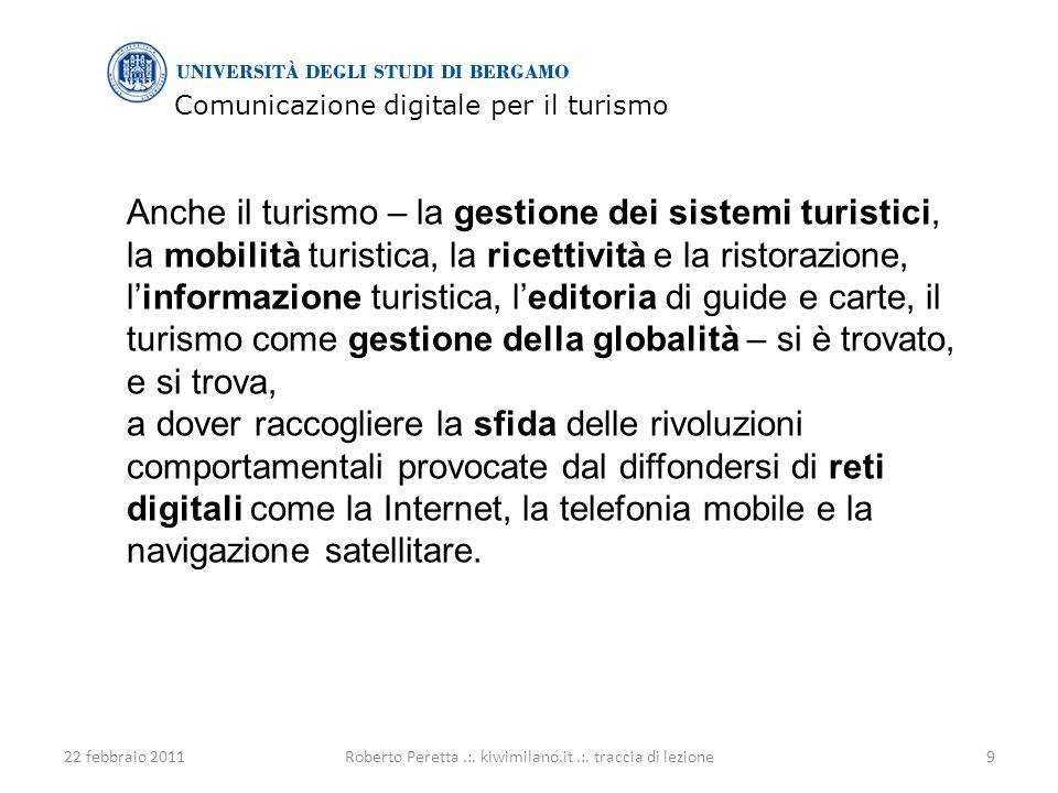 Comunicazione digitale per il turismo 22 febbraio 20119Roberto Peretta.:.