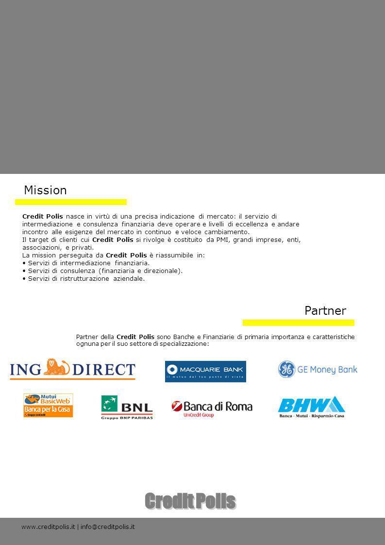 Mission Partner della Credit Polis sono Banche e Finanziarie di primaria importanza e caratteristiche ognuna per il suo settore di specializzazione: P
