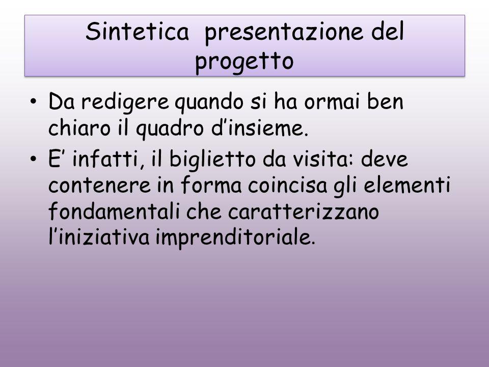 Sintetica presentazione del progetto Da redigere quando si ha ormai ben chiaro il quadro dinsieme.