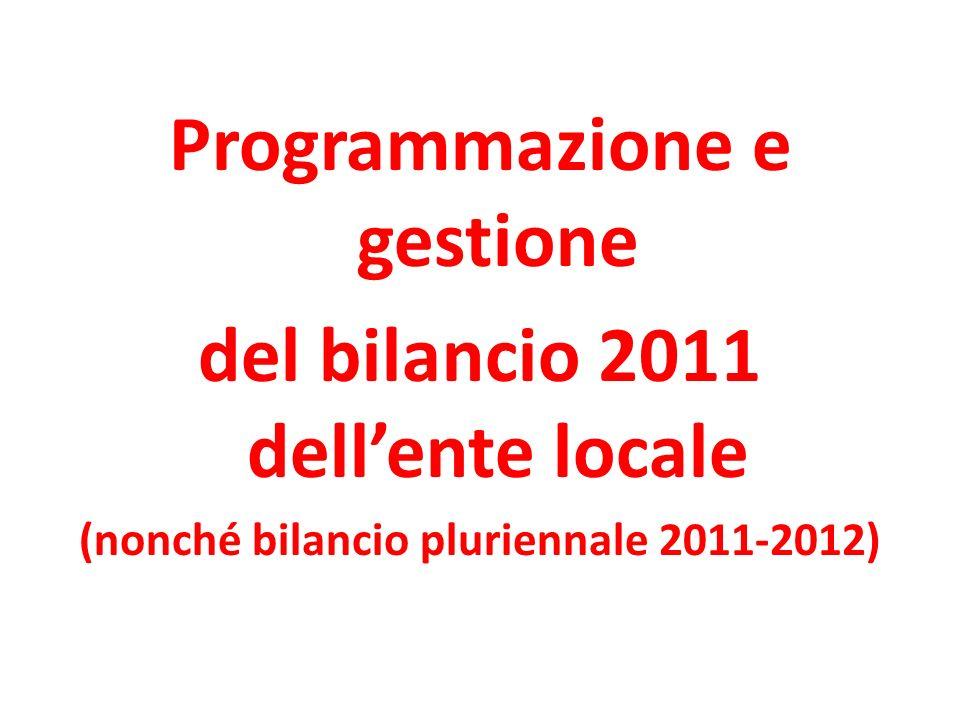 Programmazione e gestione del bilancio 2011 dellente locale (nonché bilancio pluriennale 2011-2012)