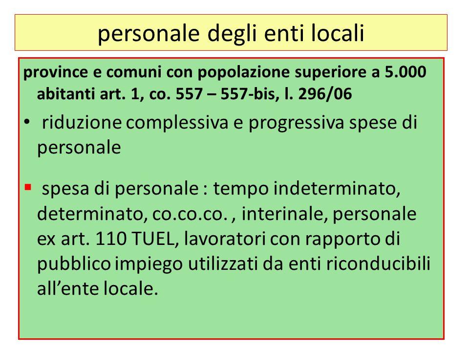 personale degli enti locali province e comuni con popolazione superiore a 5.000 abitanti art. 1, co. 557 – 557-bis, l. 296/06 riduzione complessiva e
