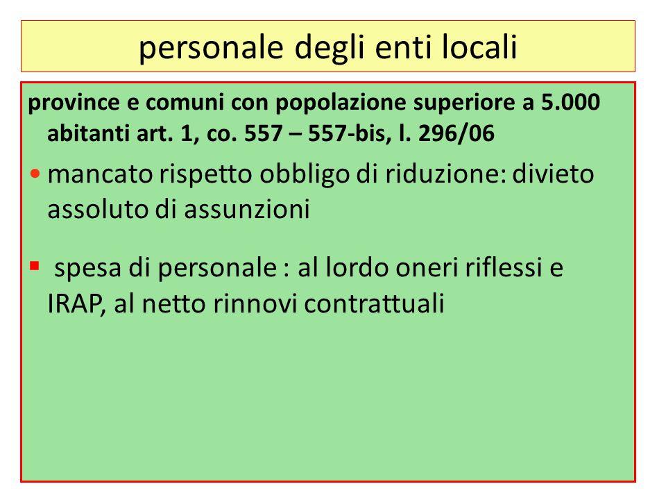 personale degli enti locali province e comuni con popolazione superiore a 5.000 abitanti art. 1, co. 557 – 557-bis, l. 296/06 mancato rispetto obbligo