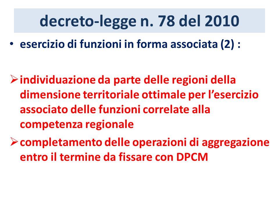 decreto-legge n. 78 del 2010 esercizio di funzioni in forma associata (2) : individuazione da parte delle regioni della dimensione territoriale ottima