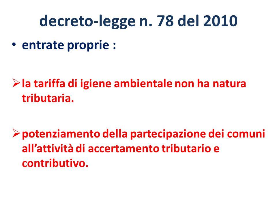 decreto-legge n. 78 del 2010 entrate proprie : la tariffa di igiene ambientale non ha natura tributaria. potenziamento della partecipazione dei comuni