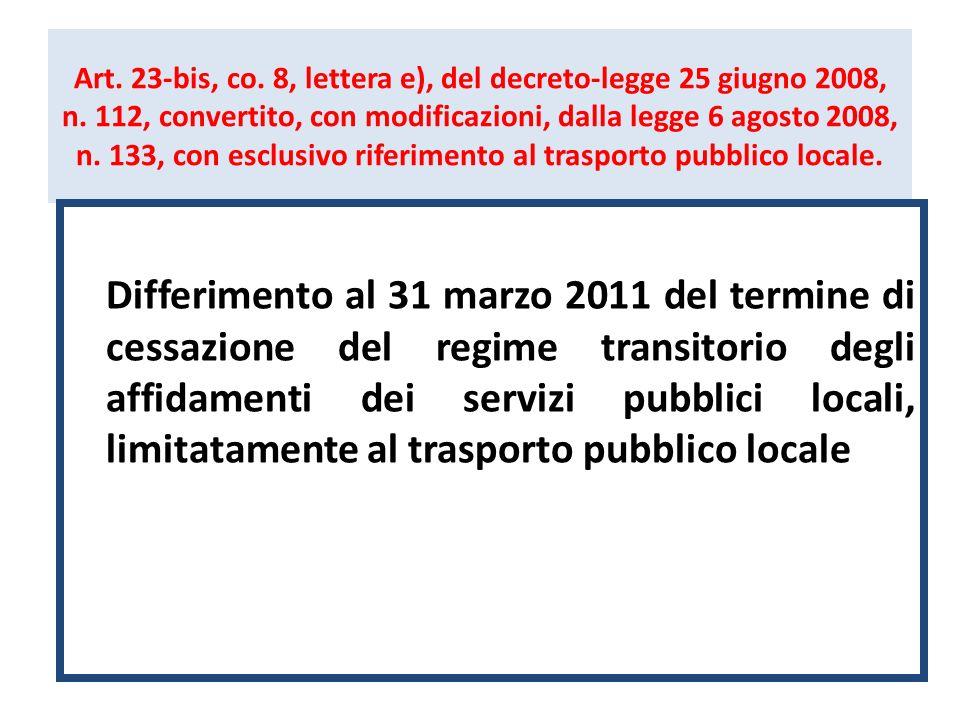 Art. 23-bis, co. 8, lettera e), del decreto-legge 25 giugno 2008, n. 112, convertito, con modificazioni, dalla legge 6 agosto 2008, n. 133, con esclus