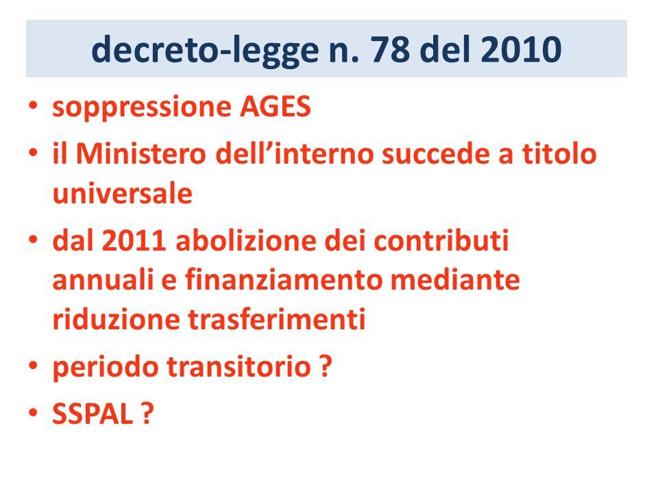 decreto-legge n. 78 del 2010 soppressione AGES il Ministero dellinterno succede a titolo universale dal 2011 abolizione dei contributi annuali e finan
