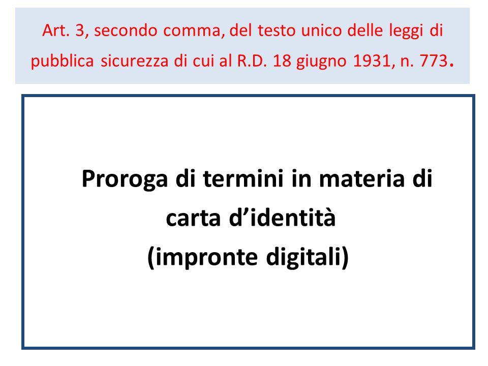 Art. 3, secondo comma, del testo unico delle leggi di pubblica sicurezza di cui al R.D. 18 giugno 1931, n. 773. Proroga di termini in materia di carta