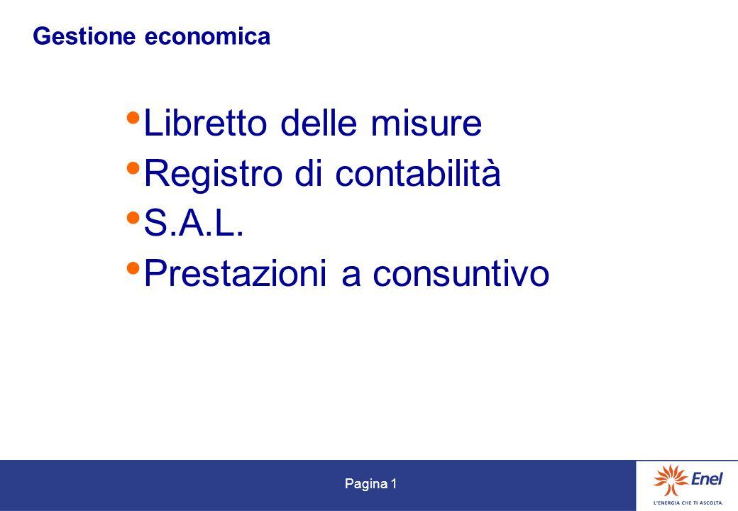 Pagina 1 Gestione economica Libretto delle misure Registro di contabilità S.A.L. Prestazioni a consuntivo