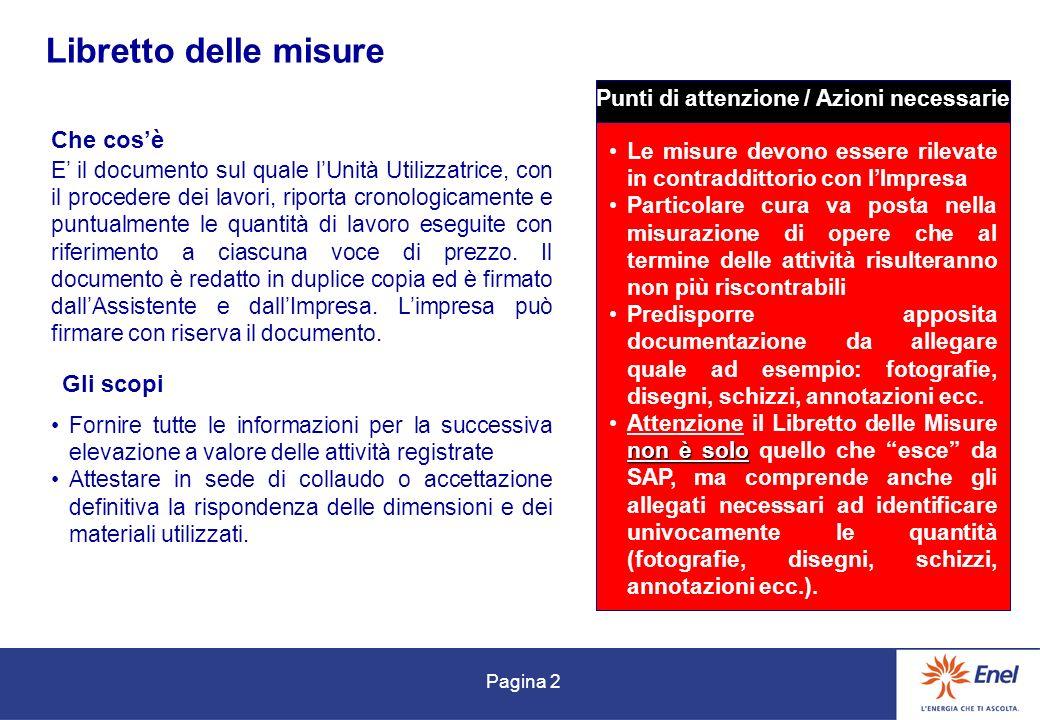 Pagina 2 Libretto delle misure Che cosè Gli scopi Punti di attenzione / Azioni necessarie Le misure devono essere rilevate in contraddittorio con lImp