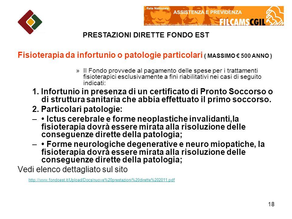 18 Fisioterapia da infortunio o patologie particolari ( MASSIMO 500 ANNO ) »Il Fondo provvede al pagamento delle spese per i trattamenti fisioterapici