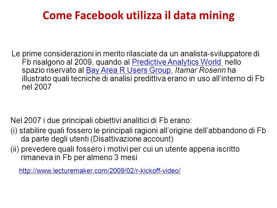 Come Facebook utilizza il data mining Le prime considerazioni in merito rilasciate da un analista-sviluppatore di Fb risalgono al 2009, quando al Pred