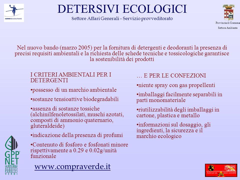 Provincia di Cremona Settore Ambiente DETERSIVI ECOLOGICI S ettore Affari Generali – Servizio provveditorato Nel nuovo bando (marzo 2005) per la forni