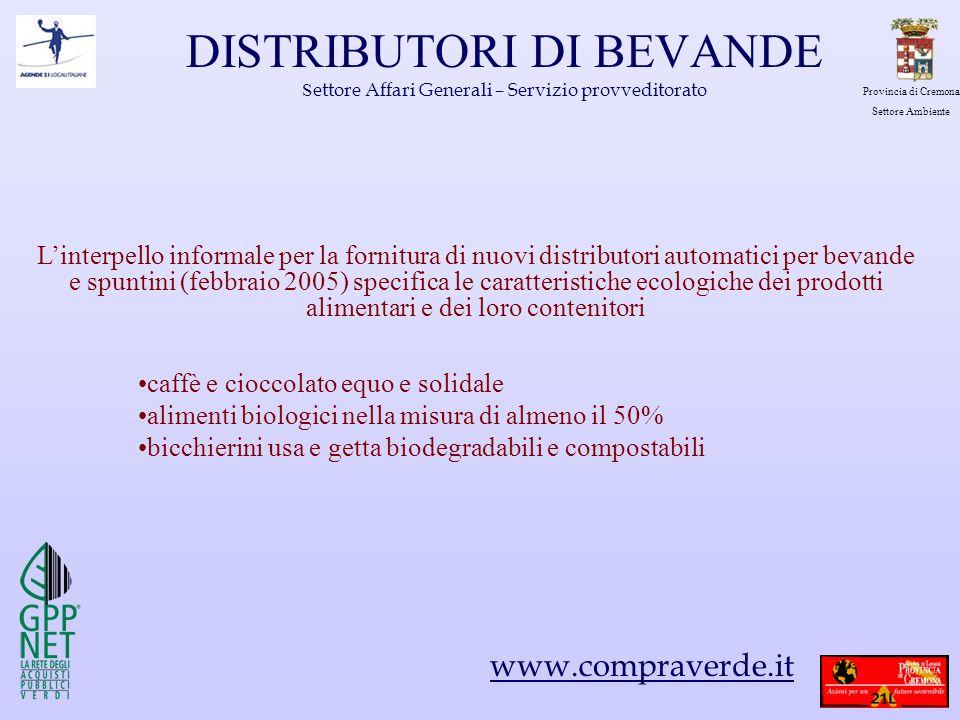 Provincia di Cremona Settore Ambiente DISTRIBUTORI DI BEVANDE S ettore Affari Generali – Servizio provveditorato Linterpello informale per la fornitur