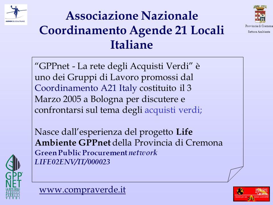 Provincia di Cremona Settore Ambiente Associazione Nazionale Coordinamento Agende 21 Locali Italiane GPPnet - La rete degli Acquisti Verdi è uno dei G