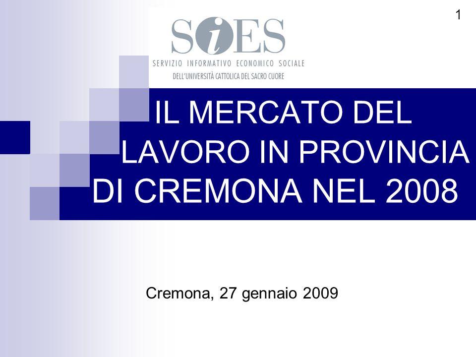 IL MERCATO DEL LAVORO IN PROVINCIA DI CREMONA NEL 2008 Cremona, 27 gennaio 2009 1