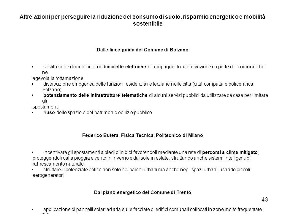 43 Altre azioni per perseguire la riduzione del consumo di suolo, risparmio energetico e mobilità sostenibile Dalle linee guida del Comune di Bolzano
