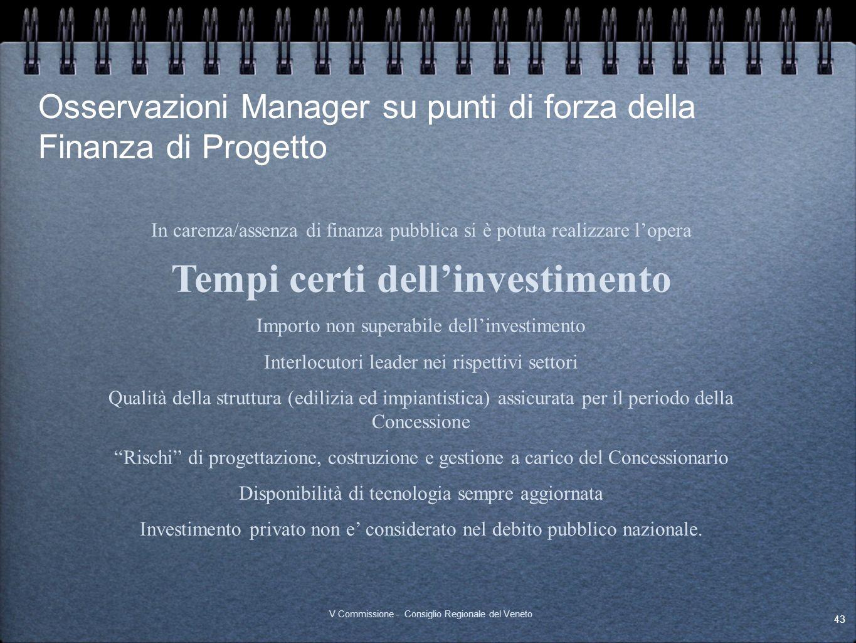 Osservazioni Manager su punti di forza della Finanza di Progetto 43 V Commissione - Consiglio Regionale del Veneto In carenza/assenza di finanza pubbl