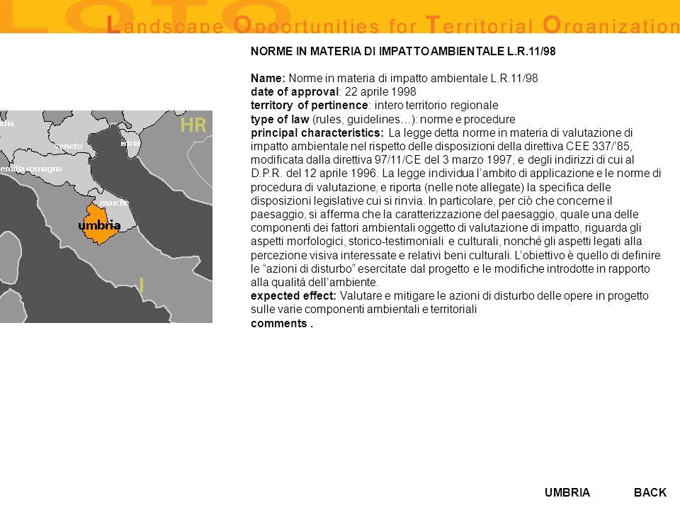UMBRIA NORME IN MATERIA DI IMPATTO AMBIENTALE L.R.11/98 Name: Norme in materia di impatto ambientale L.R.11/98 date of approval: 22 aprile 1998 territ