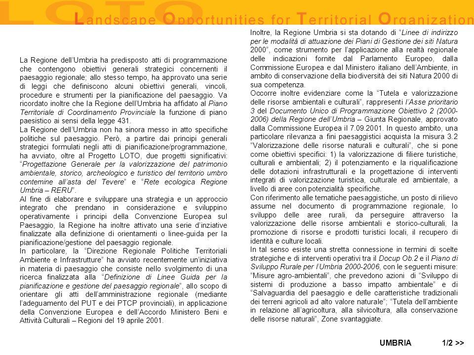 UMBRIA La Regione dellUmbria ha predisposto atti di programmazione che contengono obiettivi generali strategici concernenti il paesaggio regionale; al