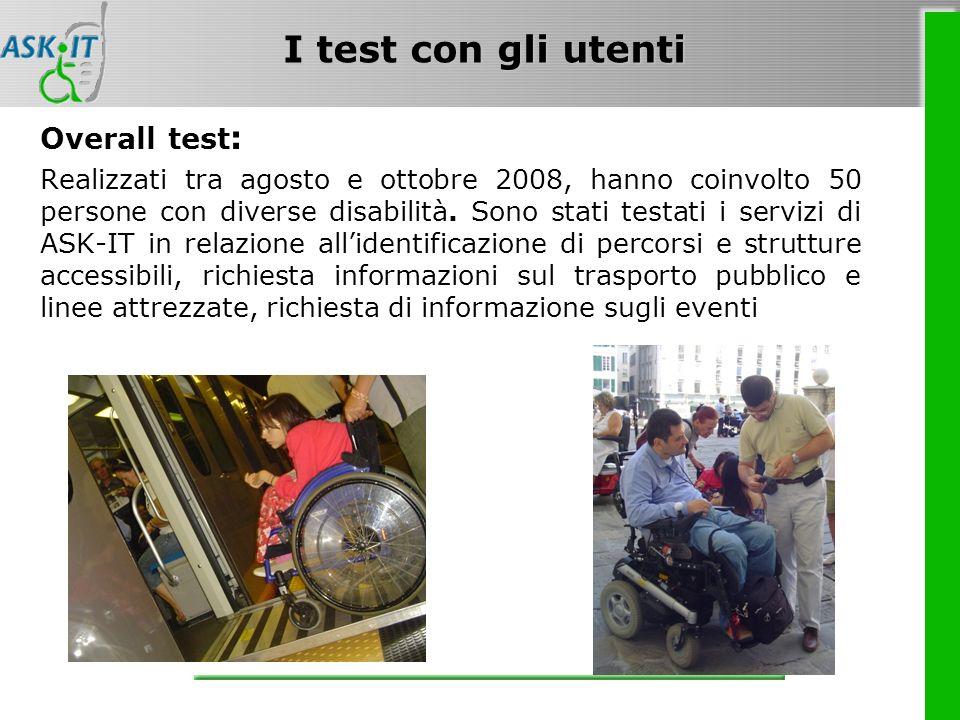 I test con gli utenti Overall test : Realizzati tra agosto e ottobre 2008, hanno coinvolto 50 persone con diverse disabilità.