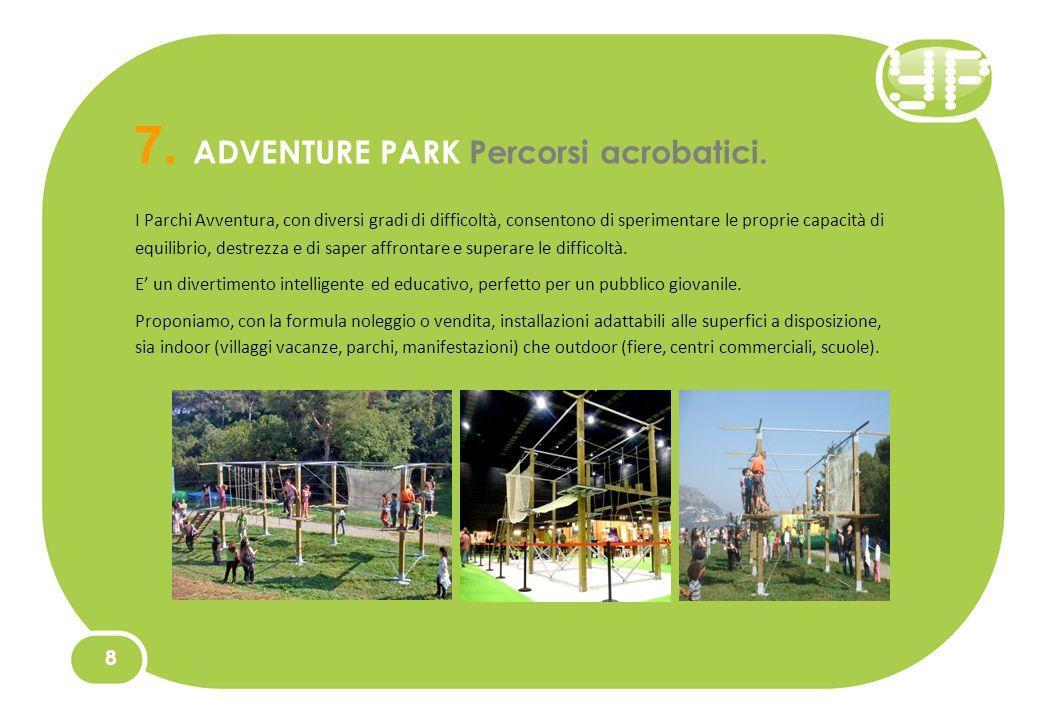 7. ADVENTURE PARK Percorsi acrobatici.