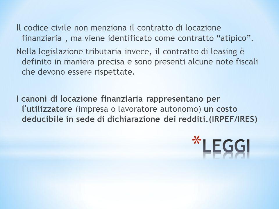Il codice civile non menziona il contratto di locazione finanziaria, ma viene identificato come contratto atipico.