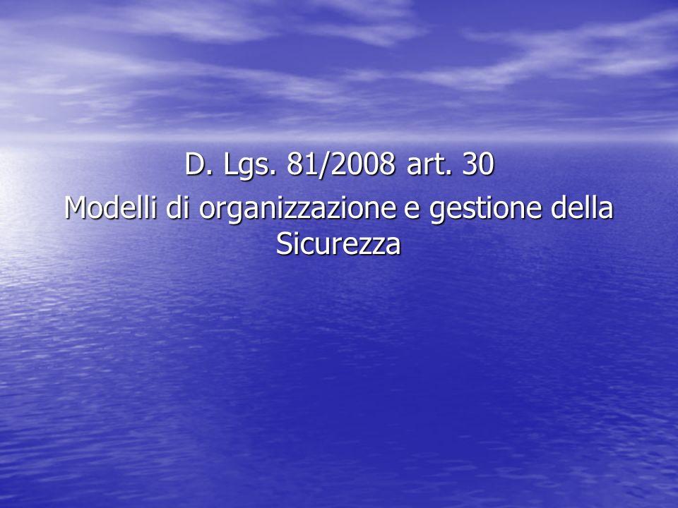 D. Lgs. 81/2008 art. 30 Modelli di organizzazione e gestione della Sicurezza