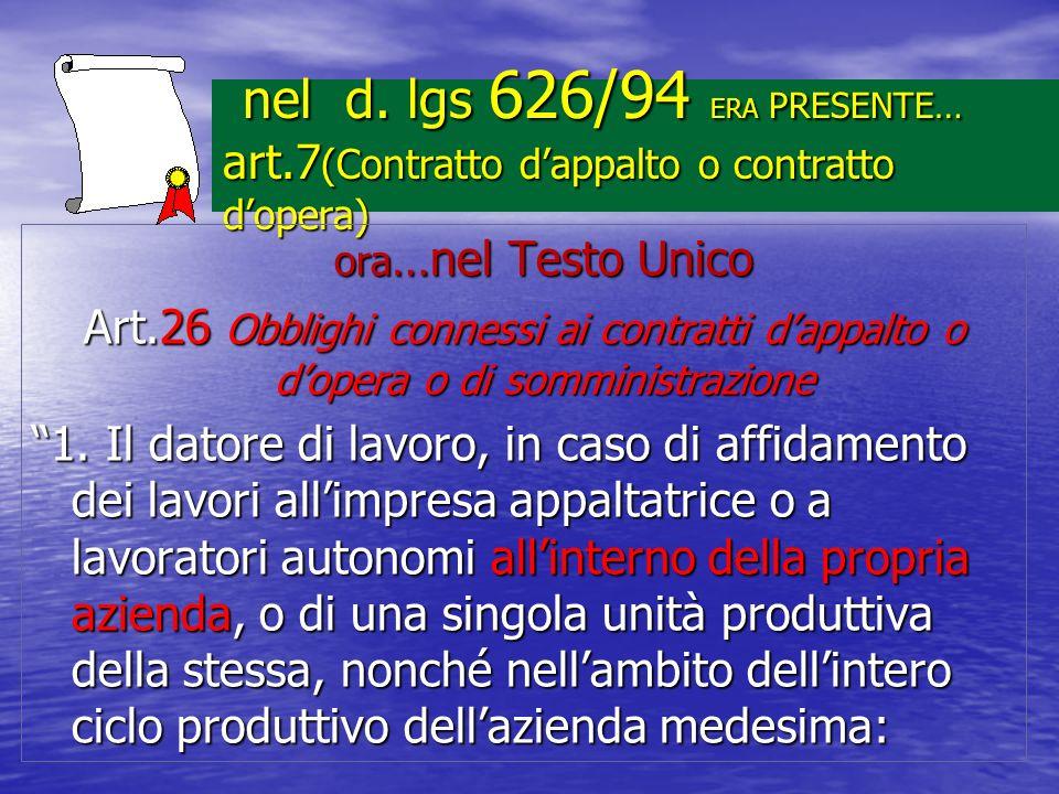 nel d. lgs 626/94 ERA PRESENTE… art.7 (Contratto dappalto o contratto dopera) nel d. lgs 626/94 ERA PRESENTE… art.7 (Contratto dappalto o contratto do