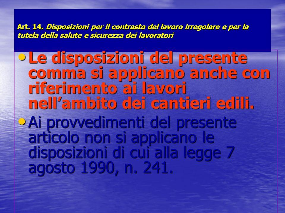 Art. 14. Disposizioni per il contrasto del lavoro irregolare e per la tutela della salute e sicurezza dei lavoratori Le disposizioni del presente comm