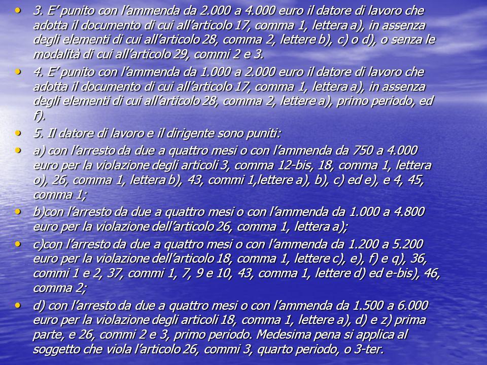 3. E punito con lammenda da 2.000 a 4.000 euro il datore di lavoro che adotta il documento di cui allarticolo 17, comma 1, lettera a), in assenza degl