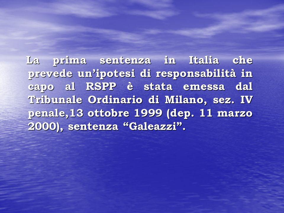 La prima sentenza in Italia che prevede unipotesi di responsabilità in capo al RSPP è stata emessa dal Tribunale Ordinario di Milano, sez. IV penale,1